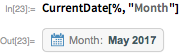 """CurrentDate[%, """"Month""""]"""