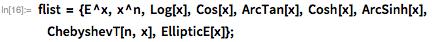 flist = {E^x, x^n, Log[x], Cos[x], ArcTan[x], Cosh[x], ArcSinh[x],         ChebyshevT[n, x], EllipticE[x]}; , 1}]]