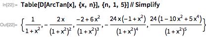 Table[D[ArcTan[x], {x, n}], {n, 1, 5}] // Simplify