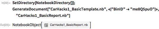 "SetDirectory[NotebookDirectory[]]; GenerateDocument[""CarHacks1_BasicTemplate.nb"", <    ""BinID"" -> ""me8Q5puO"" >, ""CarHacks1_BasicReport.nb""]"