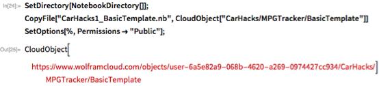 "SetDirectory[NotebookDirectory[]]; CopyFile[""CarHacks1_BasicTemplate.nb"",   CloudObject[""CarHacks/MPGTracker/BasicTemplate""]] SetOptions[%, Permissions -> ""Public""];"