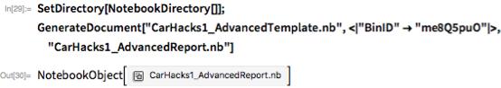 "SetDirectory[NotebookDirectory[]]; GenerateDocument[""CarHacks1_AdvancedTemplate.nb"", <    ""BinID"" -> ""me8Q5puO"" >, ""CarHacks1_AdvancedReport.nb""]"