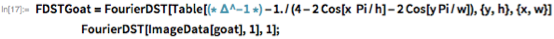 FDSTGoat =    FourierDST[    Table[(* \[CapitalDelta]^-1 *) -1./(4 - 2 Cos[x  Pi/h] -          2 Cos[y Pi/w]), {y, h}, {x, w}] FourierDST[ImageData[goat],       1], 1];