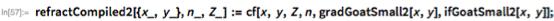 refractCompiled2[{x_, y_}, n_, Z_] :=    cf[x, y, Z, n, gradGoatSmall2[x, y], ifGoatSmall2[x, y]];