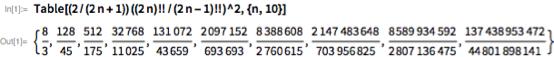 Table[(2/(2 n + 1)) ((2 n)!!/(2 n - 1)!!)^2, {n, 10}]
