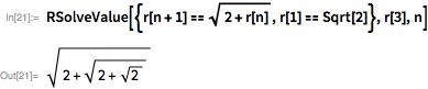 RSolveValue[{r[n + 1] == Sqrt[2 + r[n]], r[1] == Sqrt[2]}, r[3], n]