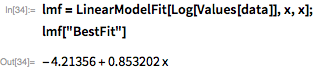 "lmf = LinearModelFit[Log[Values[data]], x, x]; lmf[""BestFit""]"