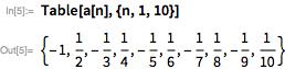 Table[a[n], {n, 1, 10}]