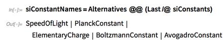 siConstantNames=Alternatives @@ (Last/@ siConstants)
