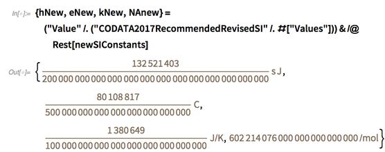 "{hNew,eNew,kNew,NAnew}=(""Value""/.(""CODATA2017RecommendedRevisedSI""/.#"