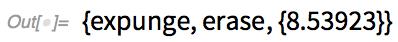 """{""""expunge"""", """"erase"""", {8.53923}}"""