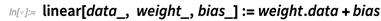 linear[data_, weight_, bias_]