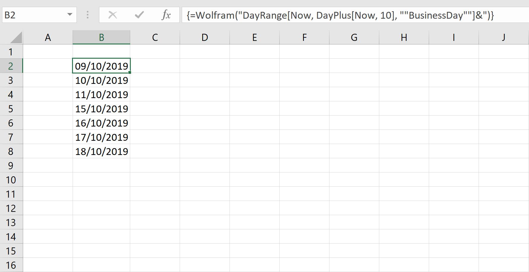 """=Wolfram(""""DayRange[Now, DayPlus[Now, 10], """"""""BusinessDay""""""""]&"""")"""