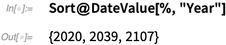 "Sort@DateValue[%, ""Year""]"