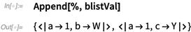 Append[%,blistVal]