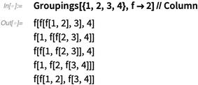 Groupings[{1,2,3,4},2]//Column