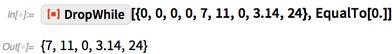 [{0, 0, 0, 0, 7, 11, 0, 3.14, 24},   EqualTo[0.]]