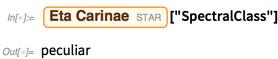"Entity[""Star"", ""EtaCarinae""][""SpectralClass""]"