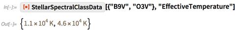 """ResourceFunction[""""StellarSpectralClassData""""][{""""B9V"""", """"O3V""""}"""