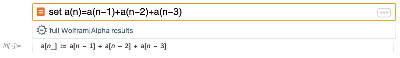 set a(n)=a(n-1)+a(n-2)+a(n-3)
