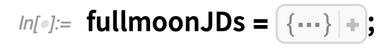 fullmoonJDs = CompressedData