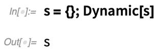 s = {}; Dynamic