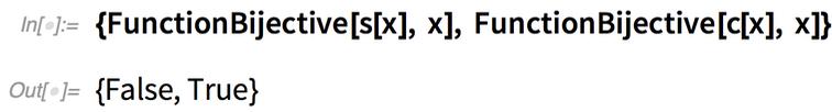 {FunctionBijective[s[x], x], FunctionBijective[c[x], x]}