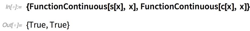 {FunctionContinuous[s[x], x], FunctionContinuous[c[x], x]