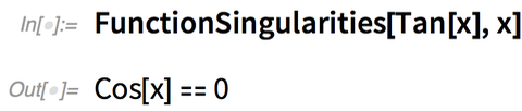 FunctionSingularities[Tan[x], x]