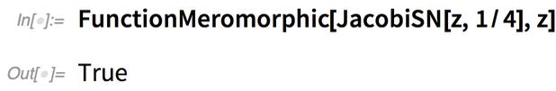 FunctionMeromorphic[JacobiSN[z, 1/4], z]