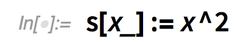 s[x_] := x^2