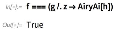 f === (g /. z -> AiryAi[h])