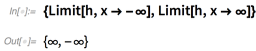 {Limit[h, x -> -\[Infinity]], Limit[h, x -> \[Infinity]]}