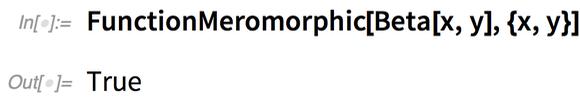 FunctionMeromorphic[Beta[x, y], {x, y}]
