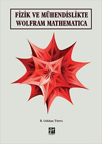 Fizik ve mühendislikte Wolfram Mathematica (Wolfram Mathematica in Physics and Engineering)