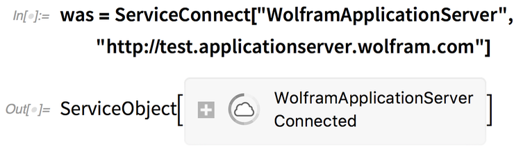 "was = ServiceConnect[""WolframApplicationServer"", ""https://test.applicationserver.wolfram.com""]"