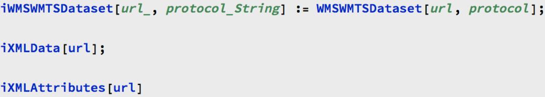 iWMSWMTSDataset[url_, protocol_String] := WMSWMTSDataset[url, protocol];  iXMLData[url];  iXMLAttributes[url]