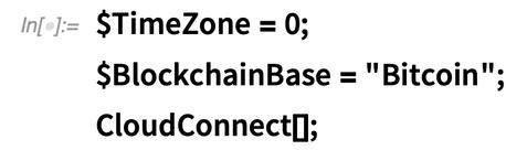 "$TimeZone = 0; $BlockchainBase = ""Bitcoin""; CloudConnect"