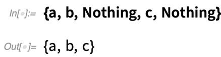 {a, b, Nothing, c, Nothing}