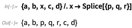 {a, b, x, c, d} /. x -> Splice