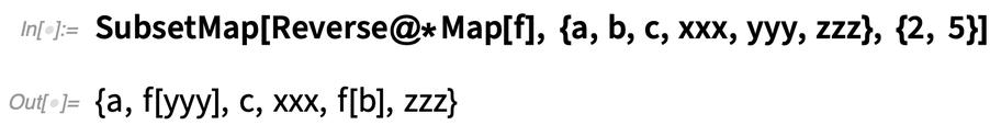 SubsetMap[Reverse@*Map[f], {a, b, c, xxx, yyy, zzz}, {2, 5}]