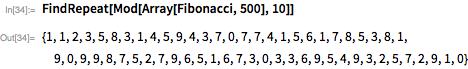 FindRepeat[Mod[Array[Fibonacci, 500], 10]]