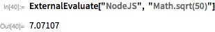 "ExternalEvaluate[""NodeJS"", ""Math.sqrt(50)""]"
