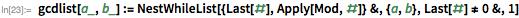 gcdlist[a_, b_] :=   NestWhileList[{Last[#], Apply[Mod, #]} &, {a, b}, Last[#] != 0 &, 1]
