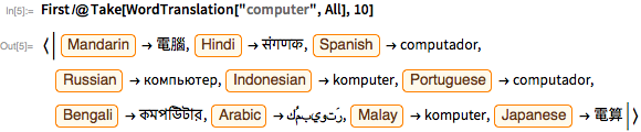 """First /@ Take[WordTranslation[""""computer"""", All], 10]"""