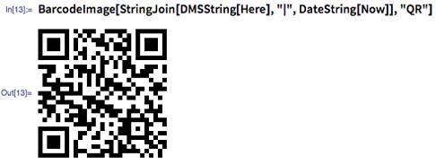 "In[13]:= BarcodeImage[StringJoin[DMSString[Here], ""|"", DateString[Now]], ""QR""]"