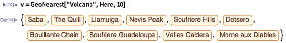 "In[14]:= v = GeoNearest[""Volcano"", Here, 10]"