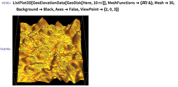 """In[16]:= ListPlot3D[GeoElevationData[GeoDisk[Here, Quantity[10, """"Miles""""]]], MeshFunctions -> {#3 &}, Mesh -> 30, Background -> Black, Axes -> False, ViewPoint -> {2, 0, 3}]"""