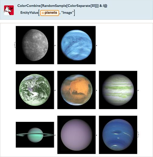 "ColorCombine[RandomSample[ColorSeparate[#]]]&/@EntityValue[=[planets],""Image""]"